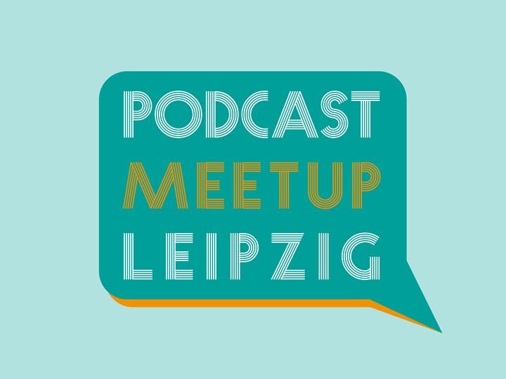 Podcast Meetup Leipzig